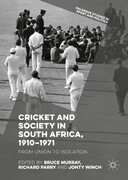 Cricket and Society in South Africa, 1910-1971