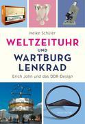 Weltzeituhr und Wartburg-Lenkrad