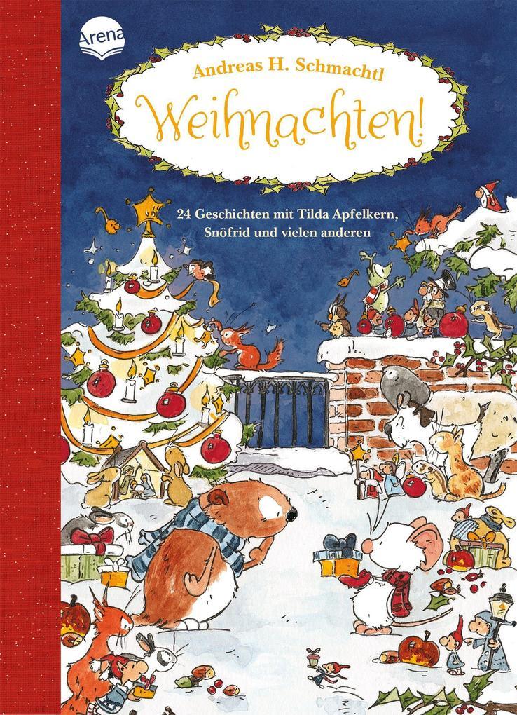 Weihnachten! 24 Geschichten mit Tilda Apfelkern, Snöfrid und vielen anderen als Buch (gebunden)