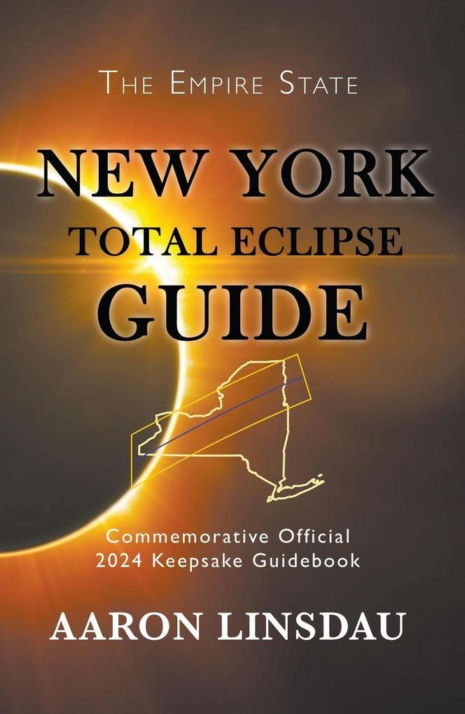 New York Total Eclipse Guide (2024 Total Eclips...