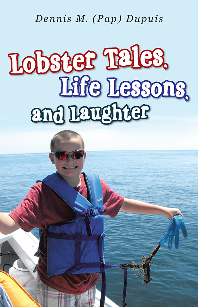 Lobster Tales, Life Lessons, and Laughter als e...