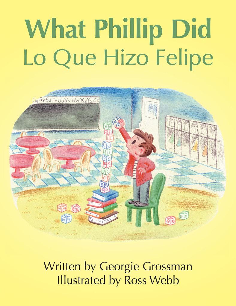 What Phillip Did/Lo Que Hizo Felipe als eBook D...