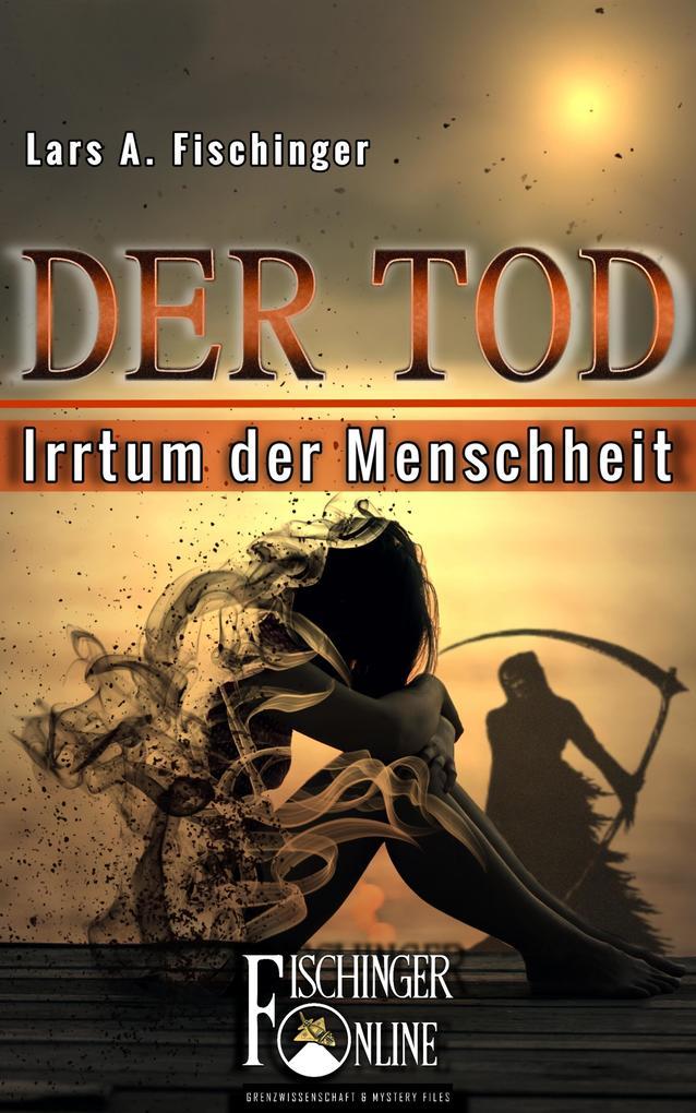 Der Tod - Irrtum der Menschheit als eBook Downl...