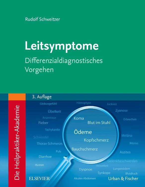 Die Heilpraktiker-Akademie. Leitsymptome als Bu...