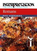 Romans: Interpretation: A Bible Commentary for Teaching and Preaching