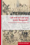 """""""all welt wil auf sein wider Burgundi"""""""