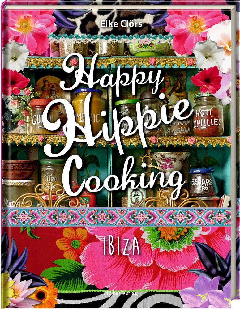 Happy Hippie Cooking als Buch von Elke Clörs