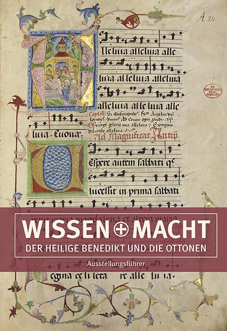 Wissen und Macht - Der heilige Benedikt und die...