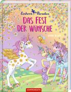 Einhorn-Paradies (Bd. 3): Das Fest der Wünsche