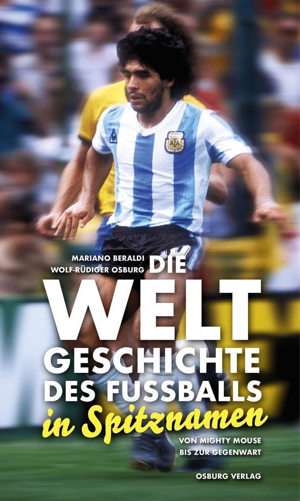 Die Weltgeschichte des Fußballs in Spitznamen a...