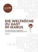 Die Weltköche zu Gast im Ikarus. Bd.5