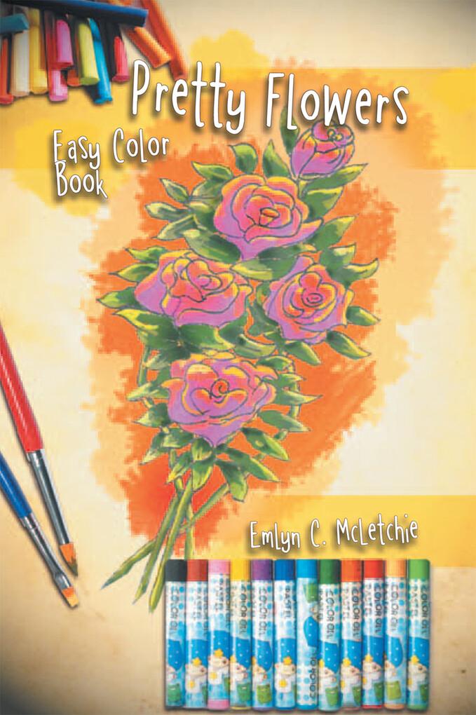 Pretty Flowers Easy Color Book als eBook Downlo...