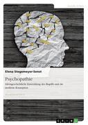 Psychopathie. Ideengeschichtliche Entwicklung des Begriffs und die moderne Konzeption