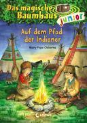 Das magische Baumhaus junior - Auf dem Pfad der Indianer