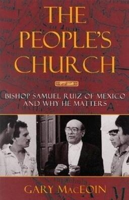 The People's Church: Bishop Samuel Ruiz of Mexico and Why He Matters als Taschenbuch
