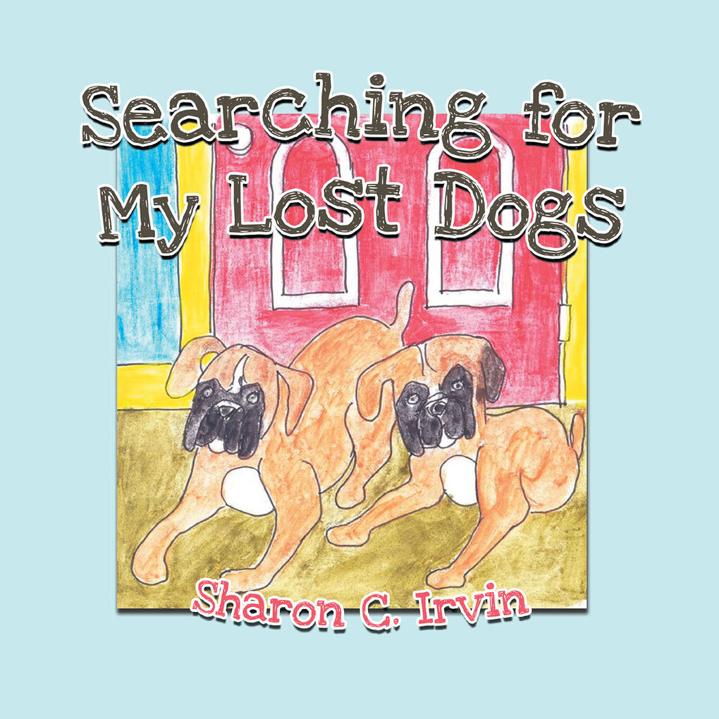 Searching for My Lost Dogs als eBook Download von