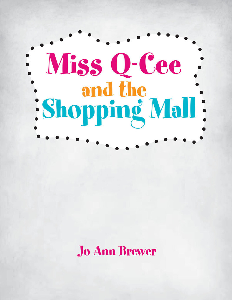 Miss Q-Cee and the Shopping Mall als eBook Down...
