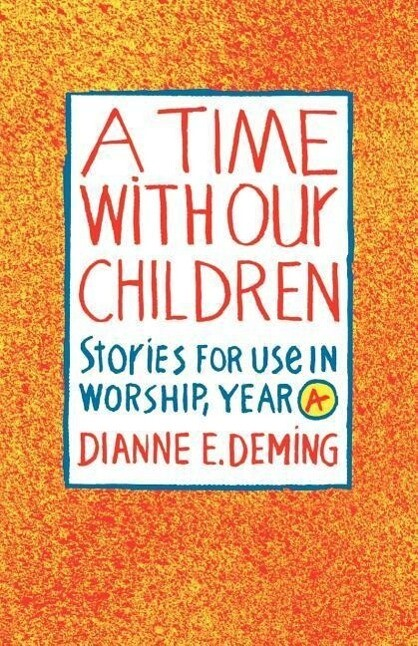 A Time with Our Children: Stories for Use in Worship, Year A als Taschenbuch