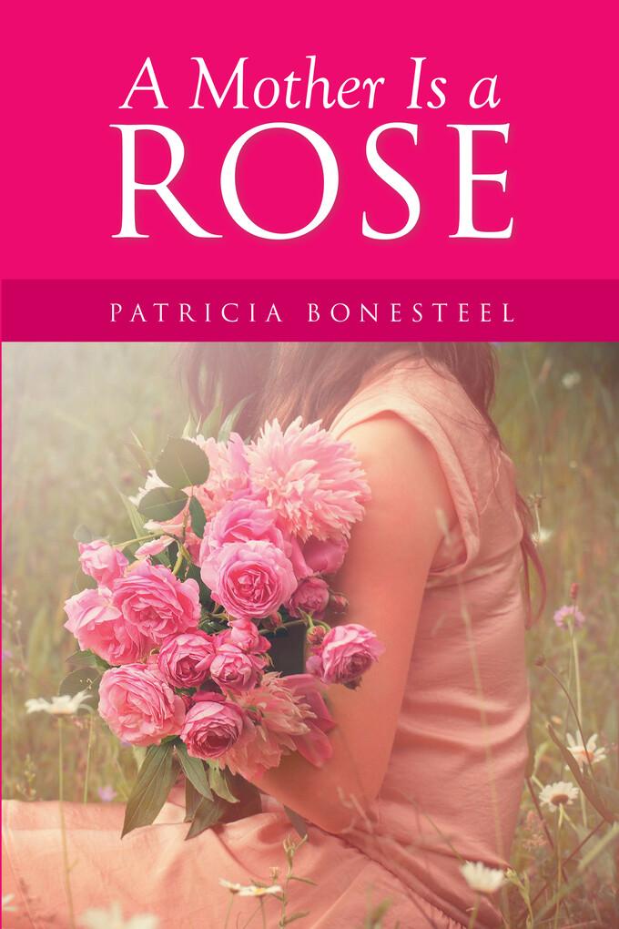 A Mother Is a Rose als eBook Download von
