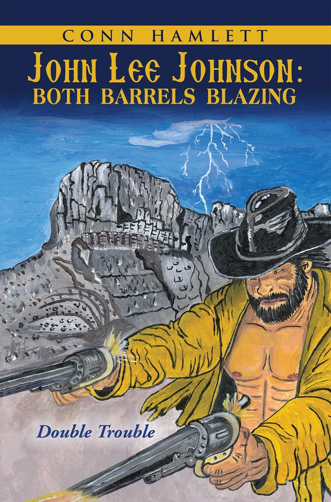 John Lee Johnson: Both Barrels Blazing als eBoo...