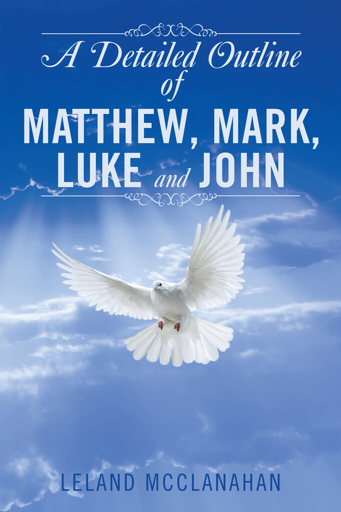 A Detailed Outline of Matthew, Mark, Luke and J...