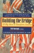 Building the Bridge: 10 Big Ideas to Transform America