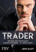 Trader - Der Weg zur profitablen Handelsstrategie - in jedem Markt