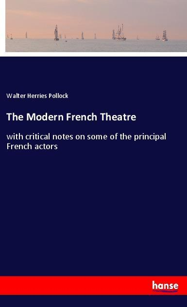 The Modern French Theatre als Buch von Walter H...