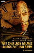 MIT SHERLOCK HOLMES DURCH ZEIT UND RAUM