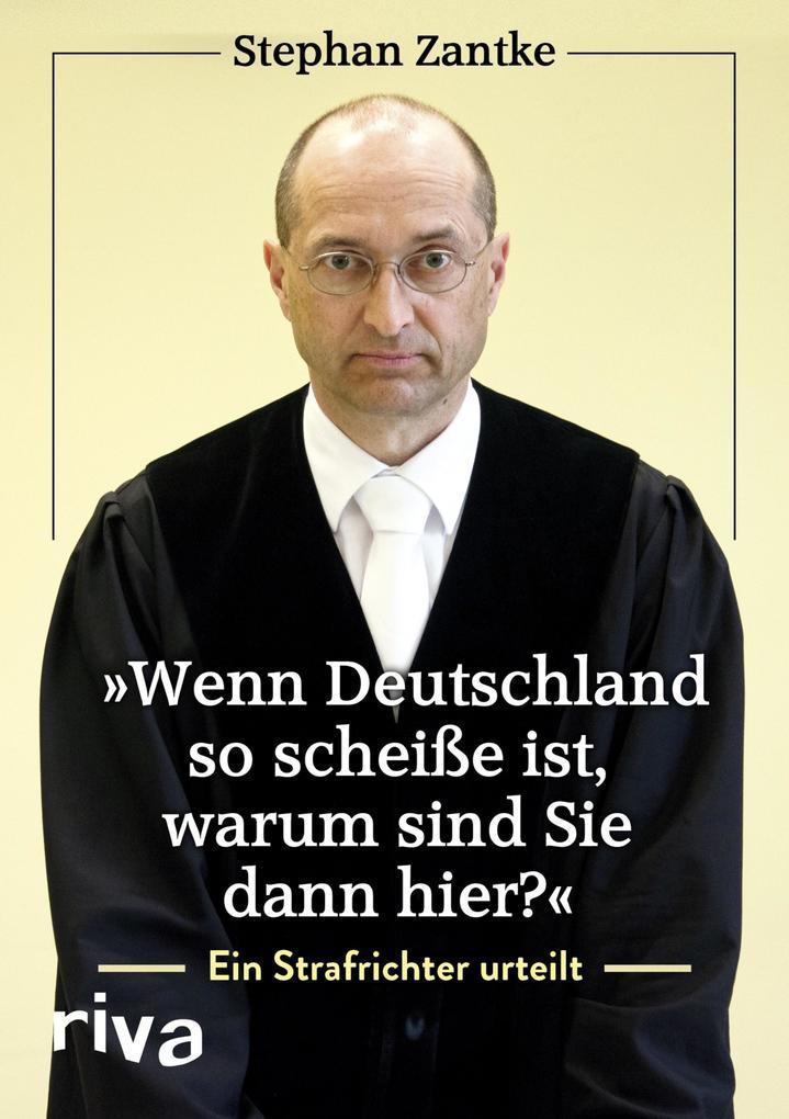 """""""Wenn Deutschland so scheiße ist, warum sind Sie dann hier?"""" als eBook"""