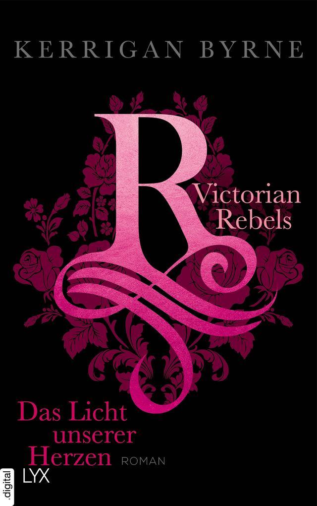 Victorian Rebels - Das Licht unserer Herzen als eBook