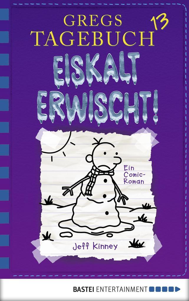 Gregs Tagebuch 13 - Eiskalt erwischt! als eBook