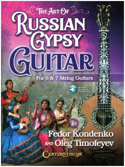 The Art of Russian Gypsy Guitar: For 6 & 7 Stri...