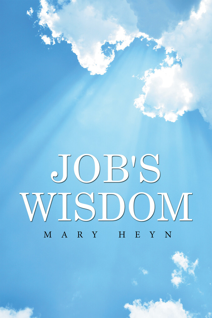 Job´s Wisdom als eBook Download von Mary Heyn
