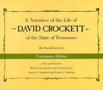 A Narrative of the Life of David Crockett of the State of Tennessee als Taschenbuch