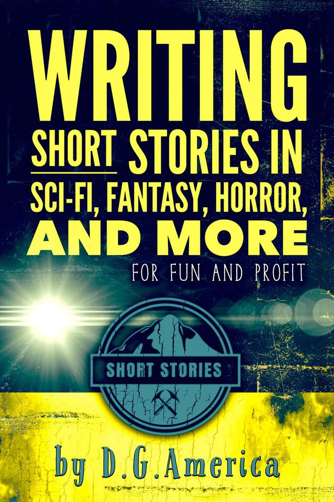 Writing Short Stories in Sci-Fi, Fantasy, Horro...