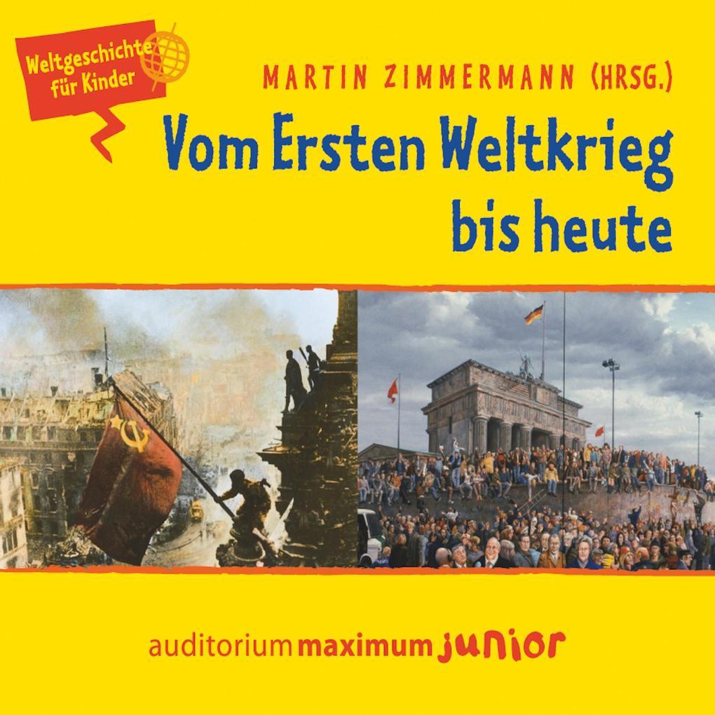 Vom Ersten Weltkrieg bis heute - Weltgeschichte...