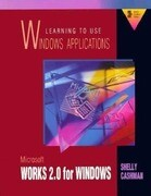 Learning to Use Windows Applications: Microsoft Works 2.0 for Windows