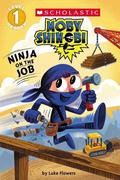 Ninja on the Job (Moby Shinobi: Scholastic Reader, Level 1)