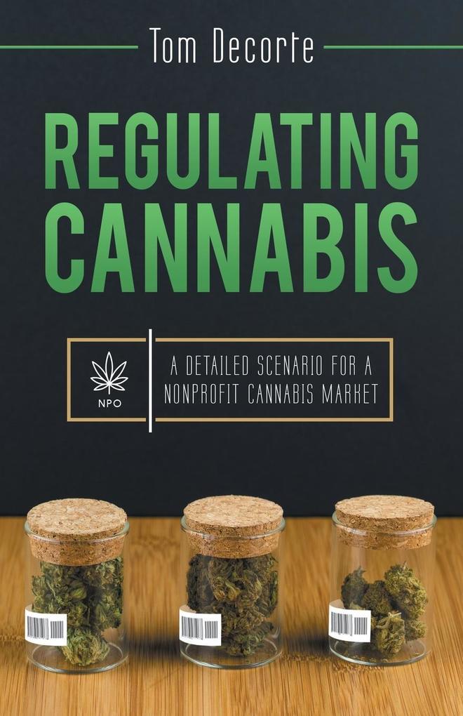 Regulating Cannabis als Buch von Tom Decorte