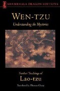 Wen-Tzu: Understanding the Mysteries: Further Teachings of Lao Tzu