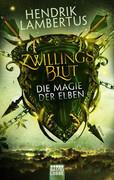 Zwillingsblut - Die Magie der Elben