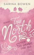 True North - Kein Für immer ohne dich