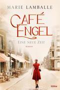 Café Engel - Eine neue Zeit