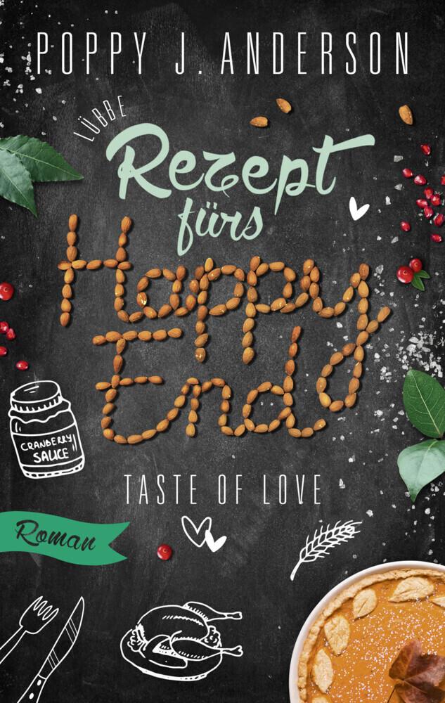 Taste of Love - Rezept fürs Happy End als Buch