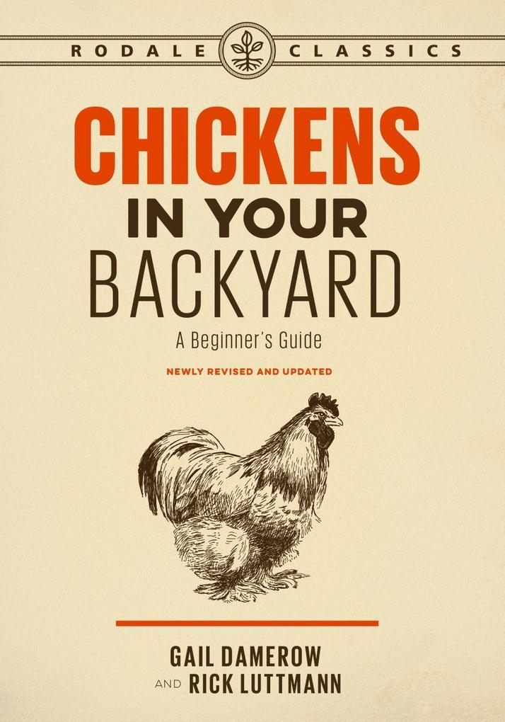 Chickens in Your Backyard, Newly Revised and Up...