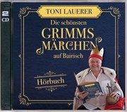 Die schönsten Grimms Märchen auf Bairisch