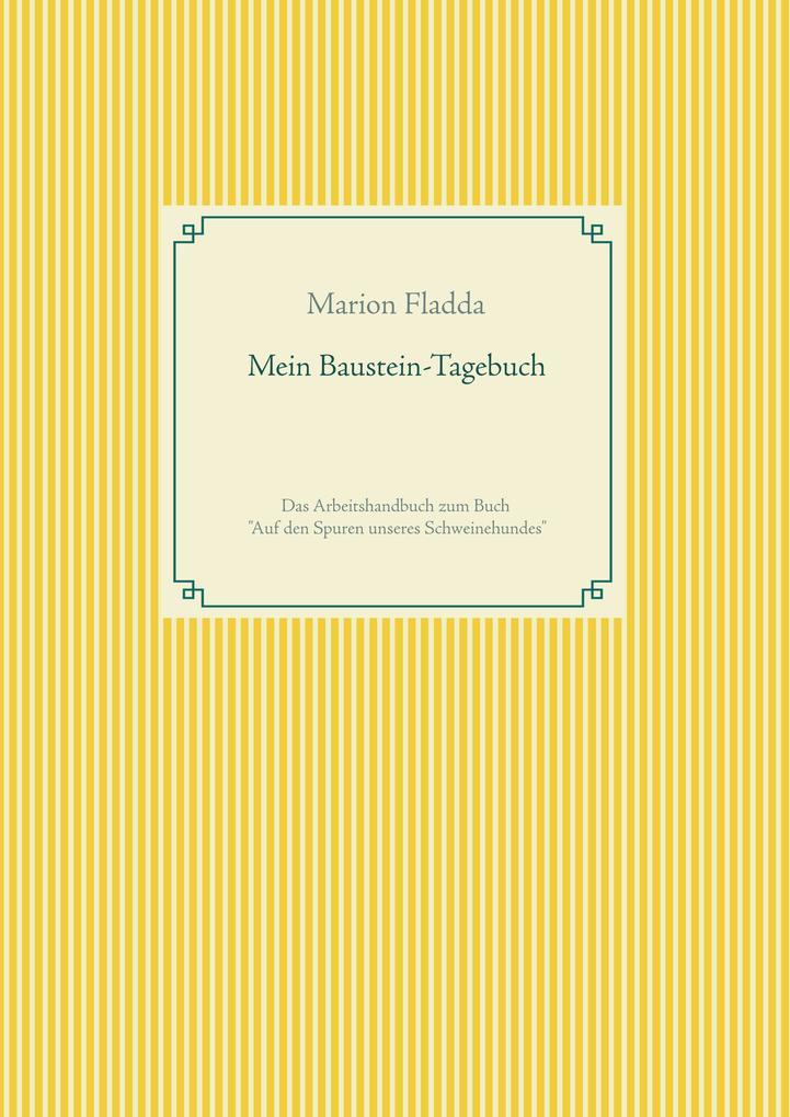 Mein Baustein-Tagebuch als Buch von Marion Fladda