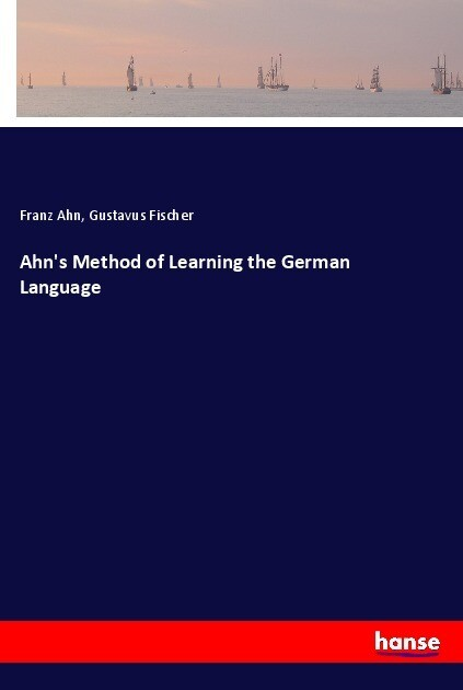 Ahn´s Method of Learning the German Language al...