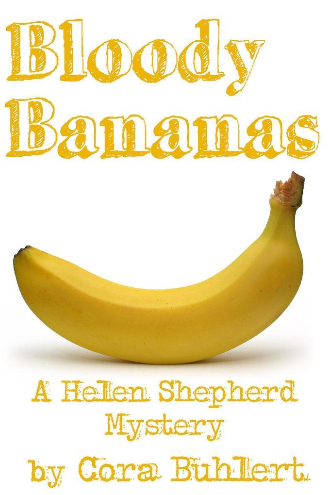 Bloody Bananas (Helen Shepherd Mysteries, #12) als eBook
